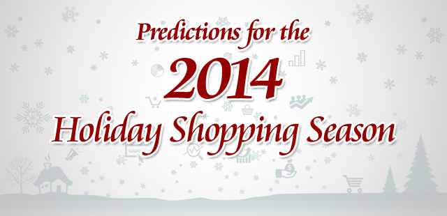 Predictions for the 2014 Holiday Shopping Season