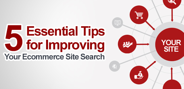 5 Essential Tips for Improving Your Ecommerce Site Search